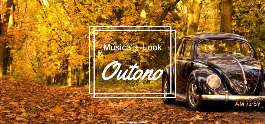 Música + Look - Outono